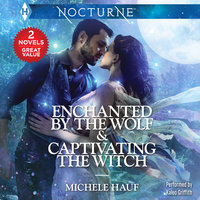 Enchanted by the Wolf & Captivating the Witch - Michele Hauf