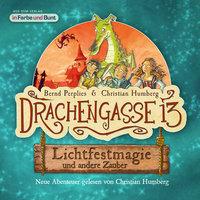 Drachengasse 13: Lichtfestmagie und andere Zauber - Bernd Perplies, Christian Humberg
