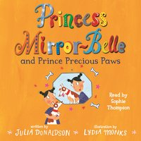 Princess Mirror-Belle and Prince Precious Paws - Julia Donaldson