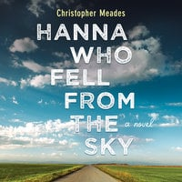 Hanna Who Fell from the Sky - Christopher Meades