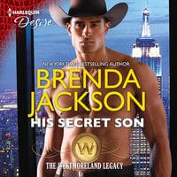 His Secret Son: The Westmoreland Legacy - Brenda Jackson