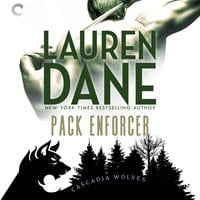 Pack Enforcer: Cascadia Wolves, #2 - Lauren Dane