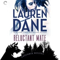 Reluctant Mate: Cascadia Wolves, #1 - Lauren Dane
