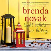 Right Where We Belong: Silver Springs, #4 - Brenda Novak