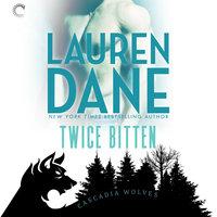 Twice Bitten: Cascadia Wolves, #7 - Lauren Dane