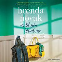Until You Loved Me: A Novel Silver Springs, #3 - Brenda Novak