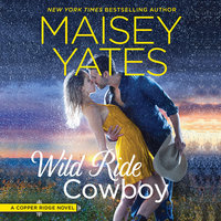 Wild Ride Cowboy: Copper Ridge - Maisey Yates