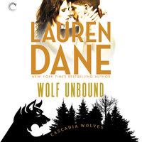 Wolf Unbound: Cascadia Wolves, #4 - Lauren Dane