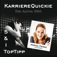 Karrierequickie: Die Alpha DNA - Marina Friess