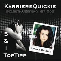 Karrierequickie: Selbstmarketing - Carmen Brablec