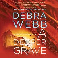 A Deeper Grave - Debra Webb