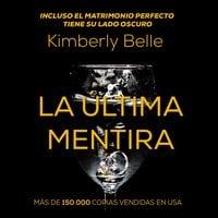 La última mentira - Kimberly Belle