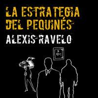 La estrategia del pequinés - Aléxis Ravelo
