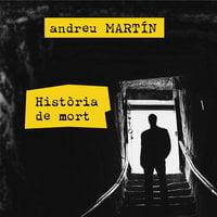 Història de mort - Andreu Martín