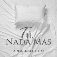 Tú, nada más - Ana Coello