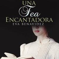 Una fea encantadora - Eva Benavidez