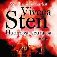 Huonossa seurassa - Viveca Sten