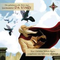 Kinder entdecken berühmte Leute: Die geheimnisvolle Welt des Leonardo da Vinci - Christine Schulz-Reiss