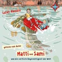 Matti und Sami und die verflixte Ungerechtigkeit der Welt - Salah Naoura