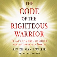 Code of the Righteous Warrior - Alyn E. Waller