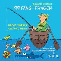 99 Fang-Fragen: Fische, Wasser und viel mehr - Angelika Schaack