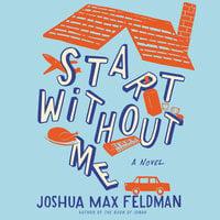Start Without Me - Joshua Max Feldman