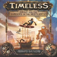 Timeless: Diego and the Rangers of the Vastlantic - Armand Baltazar