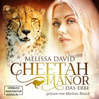 Cheetah Manor - Band 1: Das Erbe - Melissa David