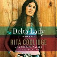 Delta Lady: Memoir - Rita Coolidge,Michael Walker