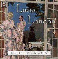 Lucia In London - E.F. Benson