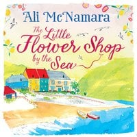 The Little Flower Shop by the Sea - Ali McNamara