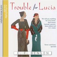 Trouble For Lucia - E.F. Benson