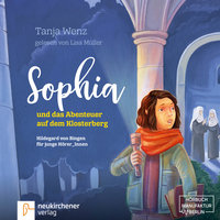 Sophia und das Abenteuer auf dem Klosterberg - Tanja Wenz