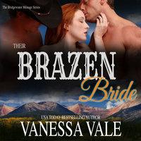 Their Brazen Bride - Vanessa Vale