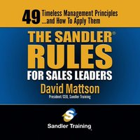 The Sandler Rules: Forty-Nine Timeless Selling Principles... and How to Apply Them - David Mattson
