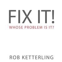 Fix It - Rob Ketterling