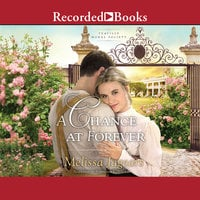 A Chance at Forever - Melissa Jagears