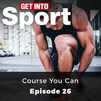 Course You Can: Get Into Sport Series, Episode 26 - Elizabeth Elliot