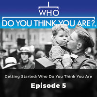 Getting Started: Who do You think You Are – Who Do You Think You Are?, Episode 5 - Laura Berry