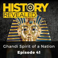 Ghandi Spirit of a Nation: History Revealed, Episode 41 - Nige Tassell