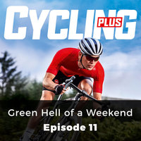 Green Hell of a Weekend: Cycling Series, Episode 11 - Jamie Wilkins