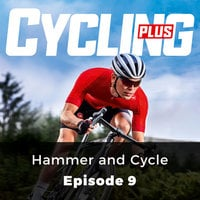 Hammer and Cycle: Cycling Series, Episode 9 - Tim Moore