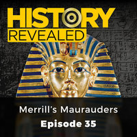 Merrill's Maurauders: History Revealed, Episode 35 - Pat Kinsella