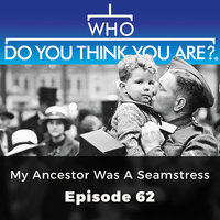My Ancestor was a seamstress: Who Do You Think You Are?, Episode 62 - Adèle Emm