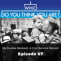 My Eureka Moment: A Civil Service Record – Who Do You Think You Are?, Episode 67 - Gail Dixon