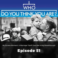 My Eureka Moment: A Marriage Tipoff gave me a big Breakthrough – Who Do You Think You Are?, Episode 51 - Gail Dixon