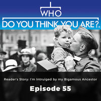Reader's Story: I'm Intrigued by my Bigamous Ancestor – Who Do You Think You Are?, Episode 55 - Gail Dixon