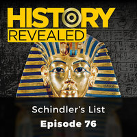 Schindler's List: History Revealed, Episode 76 - Various Authors