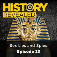 Sex Lies and Spies: History Revealed, Episode 23 - Anna Harris