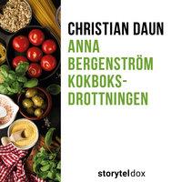Anna Bergenström – Kokboksdrottningen - Christian Daun